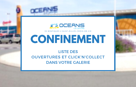 Confinement - Liste des boutiques ouvertes et des services click & collect dans votre centre océanis